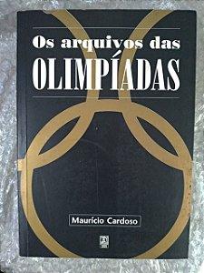 Os Arquivos das Olimpíadas - Maurício Cardoso