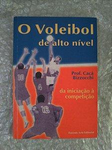 O Voleibol de Alto Nível - Prof. Cacá Bizzocchi