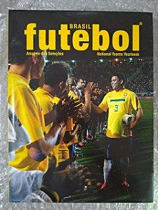Brasil Futebol - Anuário das Seleções - National Teams YearBook