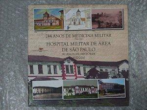244 Anos de Medicina Militar - Hospital Militar de Área de São Paulo 90 Anos de História
