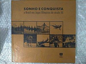 Sonhos e Conquista - O Brasil Nos Jogos Olímpicos do Século