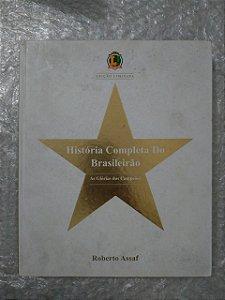História Completa do Brasileirão - Roberto Assaf