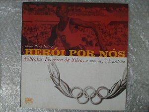 Herói Por Nós - Tânia Mara Siviero
