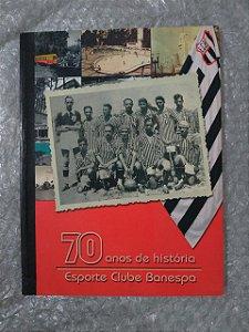 70 Anos de História do Esporte Clube Banespa