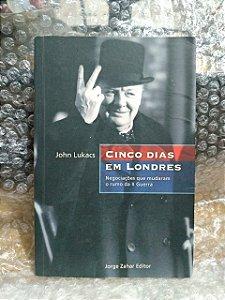 Cinco Dias em Londres - John Lukacs