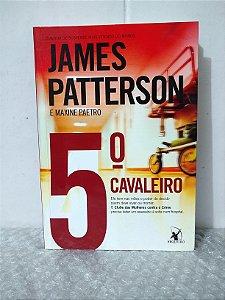 5º Cavaleiro - James Patterson e Maxine Paetro