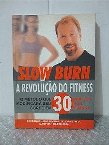 Slow Burn: A Revolução do Fitness - Frederick Hahn e Outros
