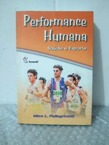 Performance Humana: Saúde e Esporte - Idico L. Pellegrinotti