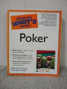 The Complete Idiot's Guide To Poker - Andrew N. S. Glazer