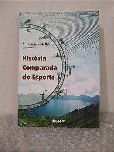 História Comparada do Esporte - Victor Andrade de Melo (org.)
