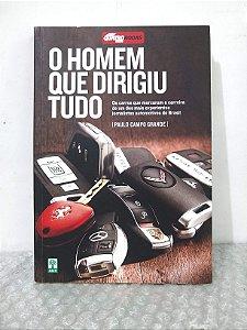 O Homem Que Dirigiu Tudo - Paulo Campo Grande