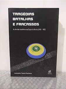 Tragédias, Batalhas e Fracassos - Leonardo Turchi Pacheco