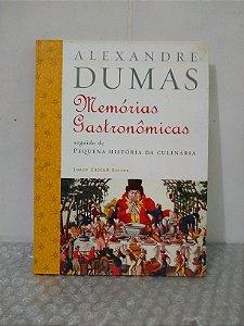 Memórias Gastronômicas - Alexandre Dumas