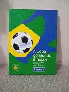 A Copa do Mundo é Nossa / The World Cup is Ours - Livro Bilíngue