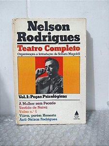 Nelson Rodrigues: Teatro Completo Vol. 1 - Peças Psicológicas - Sábato Magaldi (org.)