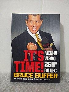 It's Time!: Minha Visão 360º do UFC - Bruce Buffer