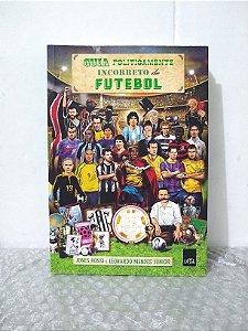 Guia Politicamente Incorreto do Futebol - Jones Rossi e Leonardo Mendes Júnior