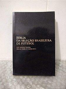 Bíblia da Seleção Brasileira de Futebol - Luís Miguel Pereira