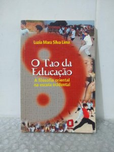 O Tao da Educação - Luzia Mara Silva Lima
