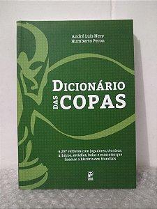 Dicionário das Copas - André Luís Nery e Humberto Peron