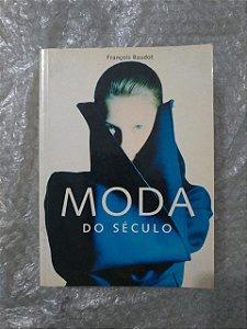 Moda Do Século - François Baudot