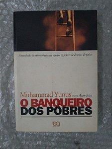 O Banqueiro dos Pobres - Muhammad Yunus