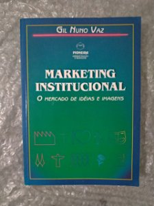 Marketing Institucional - Gil Nuno Vaz