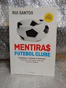 Mentiras Futebol Clube - Rui Santos
