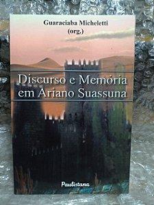 Discurso e Memória em Ariano Suassuna - Guaraciaba Micheletti