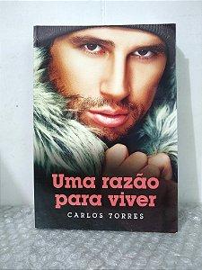 Uma Razão Para Viver - Carlos Torres