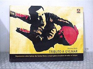 Tributo a Gylmar - Marcelo Mello