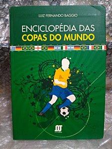 Enciclopédia das Copas do Mundo - Luiz Fernando Baggio