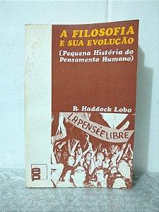 A Filosofia e Sua Evolução - R. Haddock Lobo
