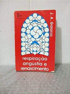 Respiração, Angústia e Renascimento - J. A. Gaiarsa