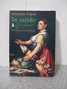 De Caçador a Gourmet - Ariovaldo Franco