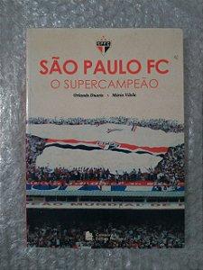 São Paulo FC: O Supercampeão - Orlando Duarte e Mário Vilela