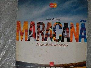Maracanã: Meio Século de Paixão - João Máximo