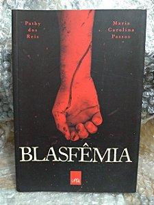 Blasfêmia - Pathy Dos Reis e Maria Carolina Passos