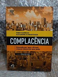 Complacência - Fabio Giambiagi e Alexandre Schwartsman (marcas)