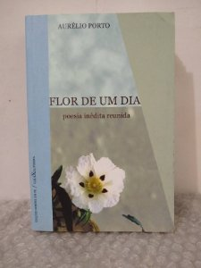 Flor de Um Dia - Aurélio Porto
