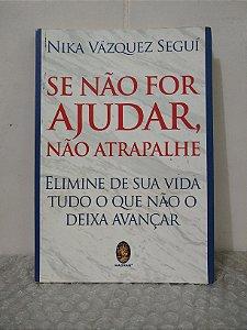 Se Não For Ajudar, Não Atrapalhe - Nika Vázquez Seguí