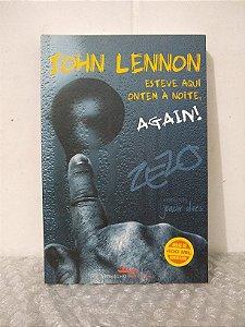 John Lennon Esteve Aqui Ontem à Noite, Again! - Zezo