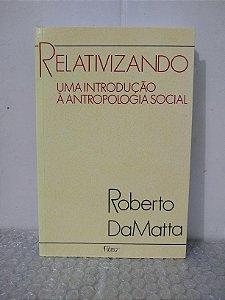 Relativizando uma Introdução à Antropologia Social - Roberto DaMatta