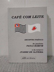 Café com Leite - Paulo Bomfim e Juarez de Oliveira