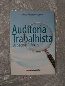 Auditoria Trabalhista Aspectos Práticos - Nilton Oliveira Gonçalves
