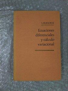 Ecuaciones Diferenciales y Cálculo Variacional - L. Elsgoltz