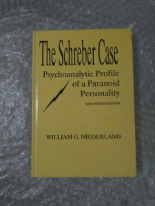 The Schreber Case - William G. Niederland