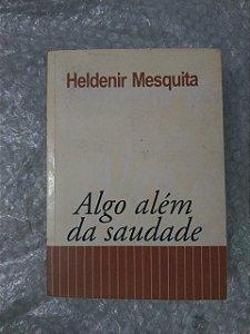 Algo Além da Saudade - Heldenir Mesquita