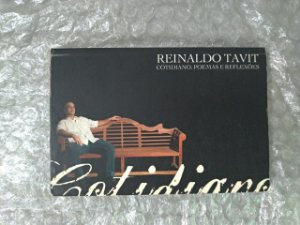Cotidiano - Poemas e Reflexões - Reinaldo Tavit