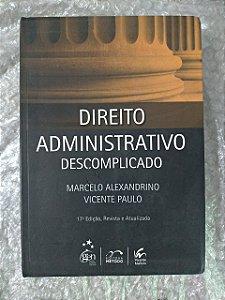 Direito Administrativo Descomplicado - Marcelo Alexandrino e Vicente Paulo